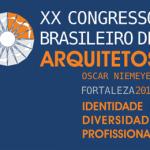 Último dia de inscrições online para o XX Congresso Brasileiro de Arquitetos, em Fortaleza