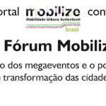 Fórum Mobilize –  Encontro vai debater a mobilidade urbana sustentável