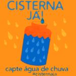Cisterna Já: Movimento pelo reúso da água