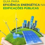 Guia para Eficiência Energética nas Edificações Públicas