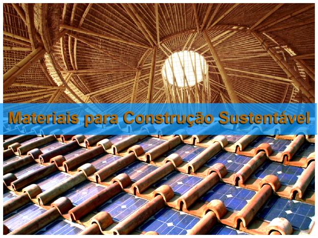 Materiais para construção sustentável