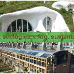 Arquitetura ecológica x Arquitetura sustentável