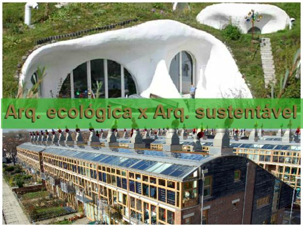 diferença entre arquitetura ecológica e arquitetura sustentável