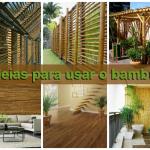8 ideias sustentáveis para usar o bambu