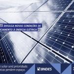 BNDES prioriza energia solar e deixa de lado as térmicas