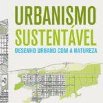 Livro – Urbanismo Sustentável: Desenho Urbano com a Natureza