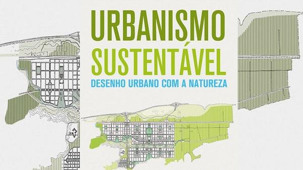 Urbanismo Sustentável: Desenho Urbano