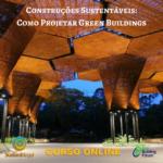 Curso Construção Sustentável Online – Conceitos, Técnicas e Tecnologias