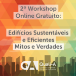Workshop Online Gratuito:  Edifícios Sustentáveis e Eficientes – Mitos e Verdades