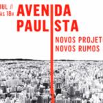 """Seminário """" Avenida Paulista: Novos Projetos, Novos Rumos """" discutirá o futuro dos grandes centros urbanos"""