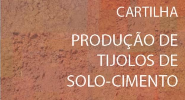 Cartilha Produção de Tijolos de Solo-Cimento