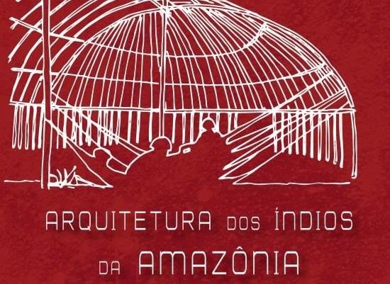 Arquitetura Dos Índios da Amazônia - capa livro