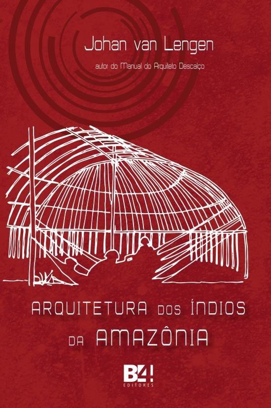 Arquitetura Dos Índios da Amazônia livro